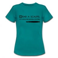 Grab a Scalpel (dames) shirt