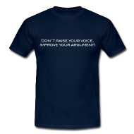 Don't raise your voice... shirt