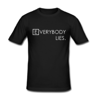 Everybody Lies Shirt