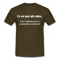 Not good with advice.. t-shirt