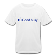 Good Busy  t-shirt