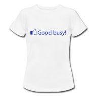Good Busy (dames) shirt