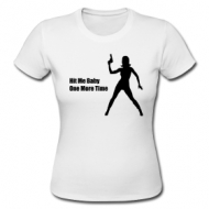 Hit me baby one more time (dames) t-shirt