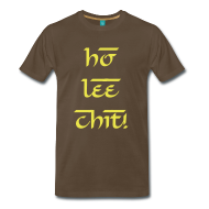 Ho Lee Chit! t-shirt