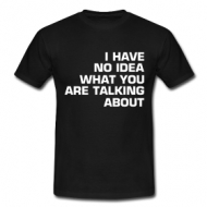 I have no idea... shirt