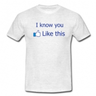 I know you like this shirt