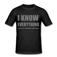 I know everything! shirt