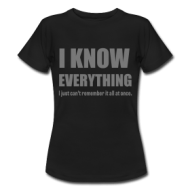 I know everything! (dames) t-shirt