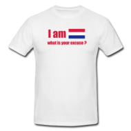 I'm Dutch, what is your excuse? shirt