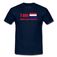 I'm Dutch, what is your excuse? t-shirt