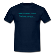 Six month vacation shirt
