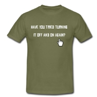 Turn it off and on.. shirt