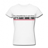 Let's have some fun! shirt