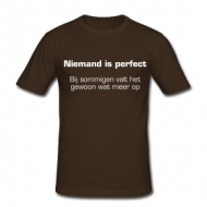 Niemand is perfect shirt
