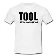 Not the band i'm just a tool shirt