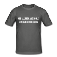 Not all men are fools.. shirt