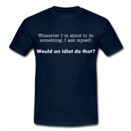 The Office: Would an idiot..? t-shirt