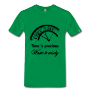 Time is precious... shirt