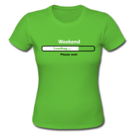 Weekend loading (ladies) t-shirt