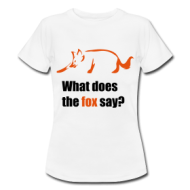 What does the fox say (ladies) shirt
