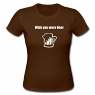 Wish you where beer (dames) shirt